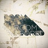 Room & Bored by Deviant
