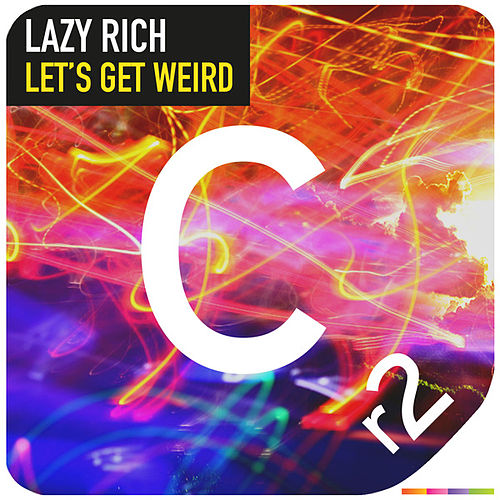 Let's Get Weird by Lazy Rich