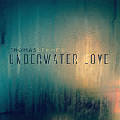 Play & Download Underwater Love by Thomas Lemmer | Napster