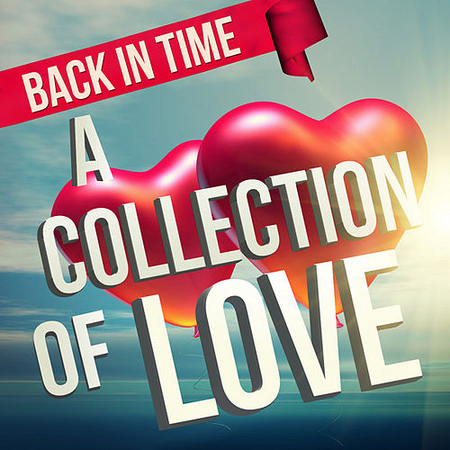 Play & Download Back in Time - A Collection of Love by Various Artists | Napster