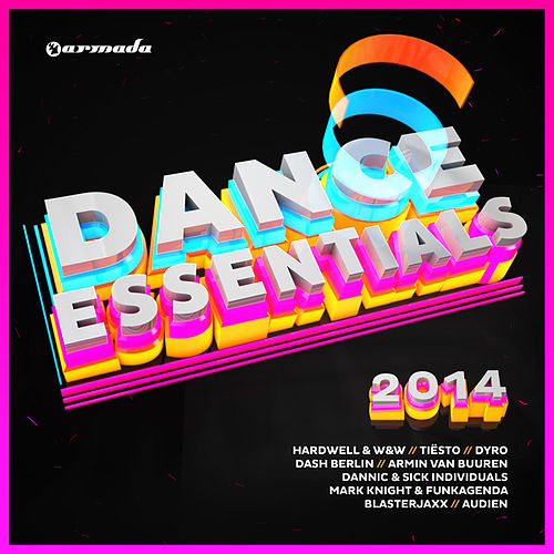 Play & Download Dance Essentials 2014 - Armada Music (Unmixed) by Various Artists | Napster