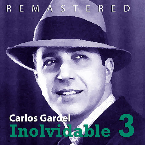 Play & Download Inolvidable 3 by Carlos Gardel | Napster