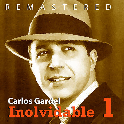 Play & Download Inolvidable 1 by Carlos Gardel | Napster