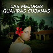 Play & Download Las mejores guajiras cubanas by Various Artists | Napster
