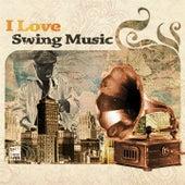 I Love Swing Music von Various Artists