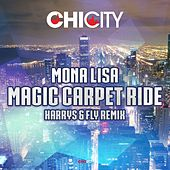 Play & Download Magic Carpet Ride (Harrys & Fly Remix) by Mona Lisa | Napster