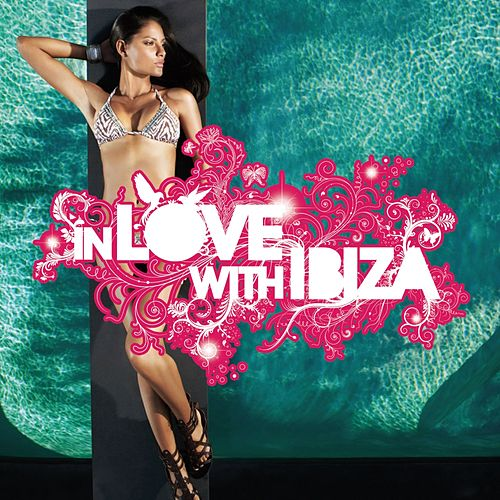 Play & Download In Love With Ibiza, Vol. 1 by Various Artists | Napster