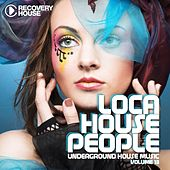 Play & Download Loca House People, Vol. 13 by Various Artists | Napster