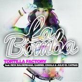 Play & Download La Bomba (feat. Rick Balderrama, Gabriel Zavala & Julio El Catras) by Tortilla Factory | Napster