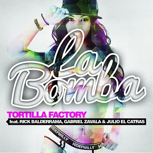 Play & Download La Bomba (feat. Rick Balderrama, Gabriel Zavala & Julio El Catras) by Tortilla Factory | Napster