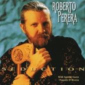 Seduction by Roberto Perera