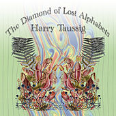Play & Download The Diamond of Lost Alphabets by Harry Taussig | Napster