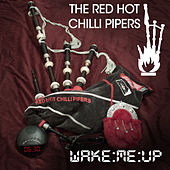 Wake Me Up by Red Hot Chilli Pipers