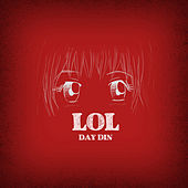 Play & Download Lol by Day Din | Napster