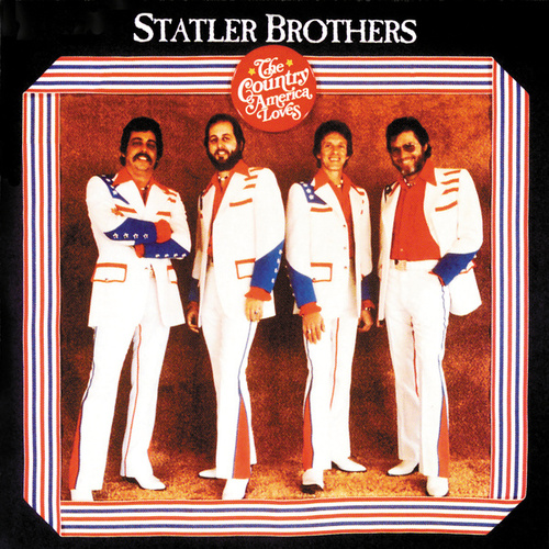 Play & Download The Country America Loves by The Statler Brothers | Napster