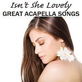 Play & Download Isn't She Lovely: Great Acapella Songs by The O'Neill Brothers Group | Napster