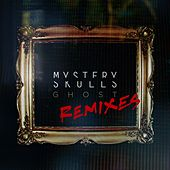 Play & Download Ghost Remixes by Mystery Skulls | Napster