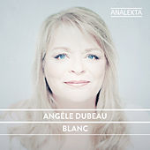 Play & Download Blanc by Angèle Dubeau | Napster
