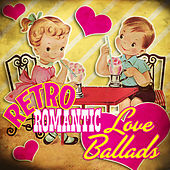 Retro Romantic Love Ballads by Various Artists