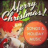 Merry Christmas! Songs & Holiday Music by Various Artists