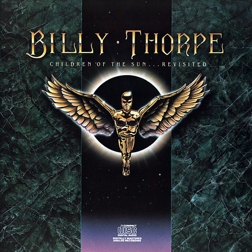 Play & Download Children Of The Sun ... Revisited by Billy Thorpe | Napster