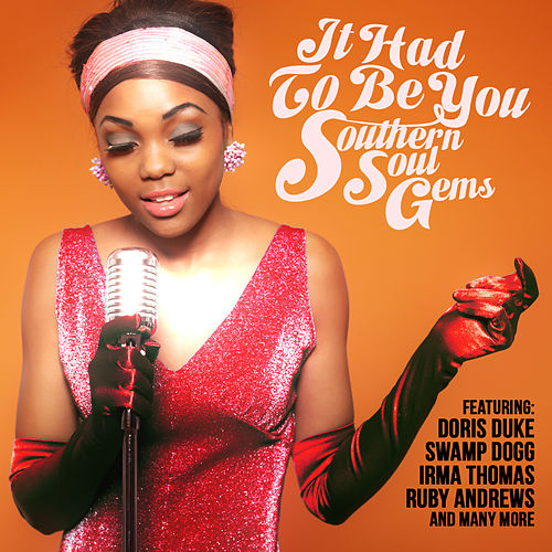 It Had to Be You - Southern Soul Gems by Various Artists