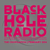 Play & Download Black Hole Radio February 2014 by Various Artists | Napster