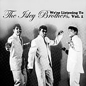 We're Listening To The Isley Brothers, Vol. 1 von The Isley Brothers