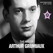 The Art of Arthur Grumiaux by Arthur Grumiaux