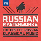 Russian Masterworks (The Best of Russian Classical Music) by Various Artists