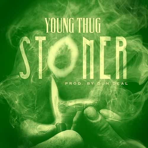 Play & Download Stoner by Young Thug | Napster