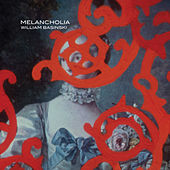 Play & Download Melancholia by William Basinski | Napster
