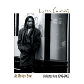 Play & Download As Roses Bow: Collected Airs 1992-2002 by Loren Connors | Napster