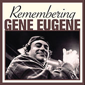 Play & Download Remembering Gene Eugene by Various Artists | Napster