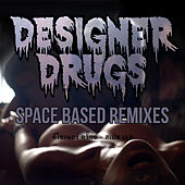 Play & Download Space Based (Remixes) by The Designer Drugs | Napster