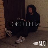 Play & Download Loko Feliz by Next | Napster