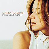 Play & Download I Will Love Again by Lara Fabian | Napster