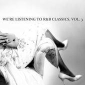 We're Listening To R&B Classics, Vol. 3 von Various Artists