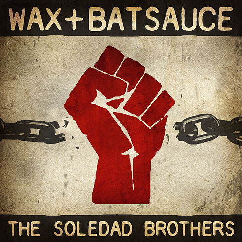 Play & Download The Soledad Brothers by Wax | Napster