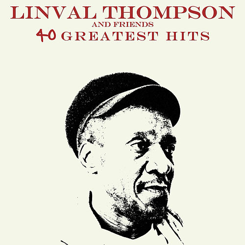 40 Greatest Hits - Linval Thompson and Friends by Various Artists