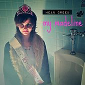 My Madeline - Single by Mean Creek