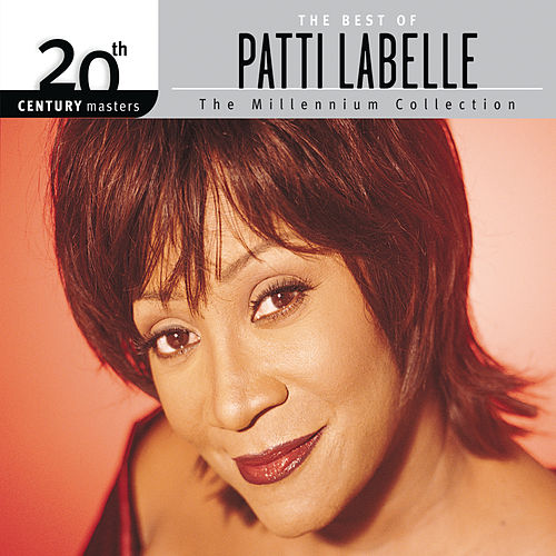Play & Download The Best Of Patti LaBelle 20th Century Masters The Millennium Collection by Patti LaBelle | Napster