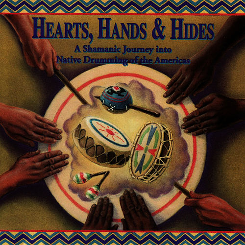 Hearts, Hands & Hides von Native Flute Ensemble