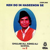 Play & Download Keh Do In Haseenon Se by Ghulam Ali | Napster