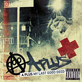 Play & Download My Last Good Deed by A Plus | Napster