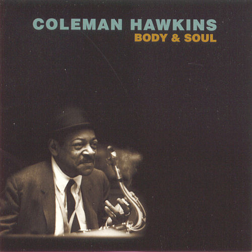 Play & Download Body & Soul by Coleman Hawkins | Napster