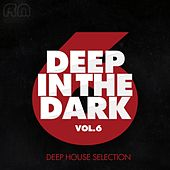 Deep in the Dark, Vol. 6 by Various Artists
