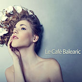 Le Cafe Balearic by Various Artists