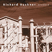 Bloomed (Remastered) by Richard Buckner