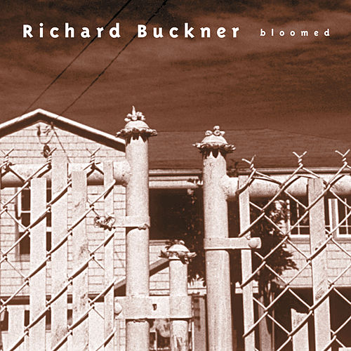 Play & Download Bloomed (Remastered) by Richard Buckner | Napster